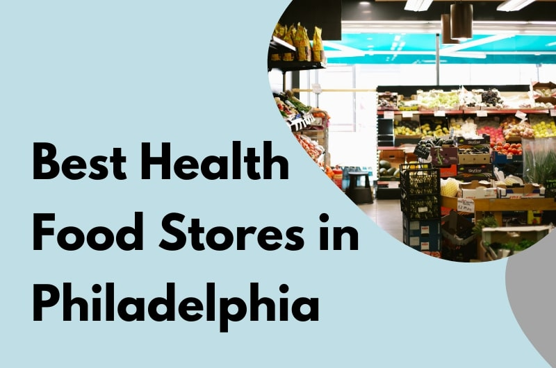 Best Health Food Stores in Philadelphia
