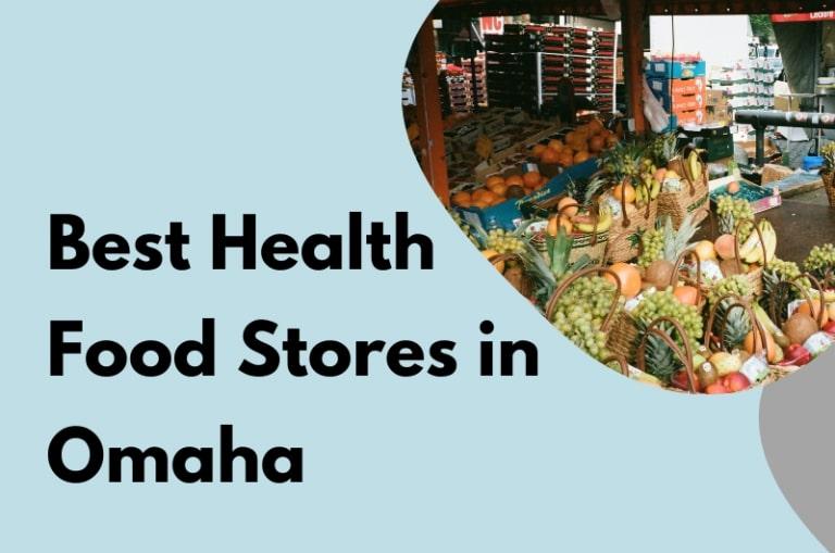 Best Health Food Stores in Omaha