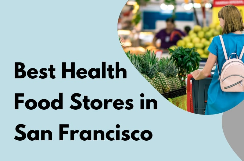 Best Health Food Stores in San Francisco