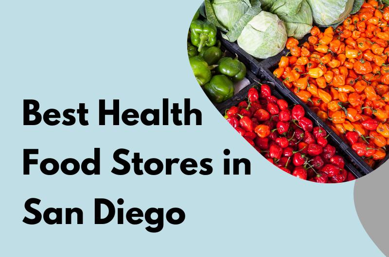 Best Health Food Stores in san diego