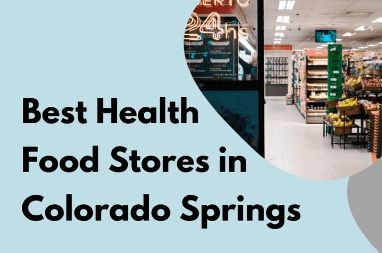 Best Health Food Stores In Colorado Springs