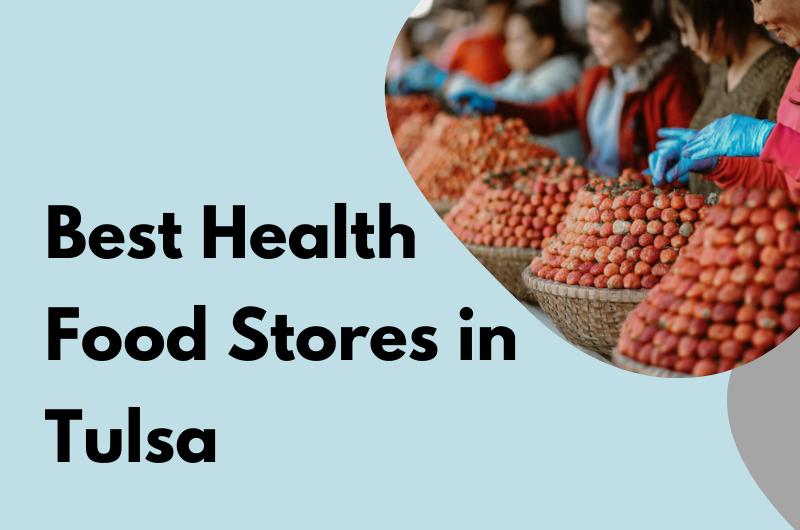 Best Health Food Stores in Tulsa