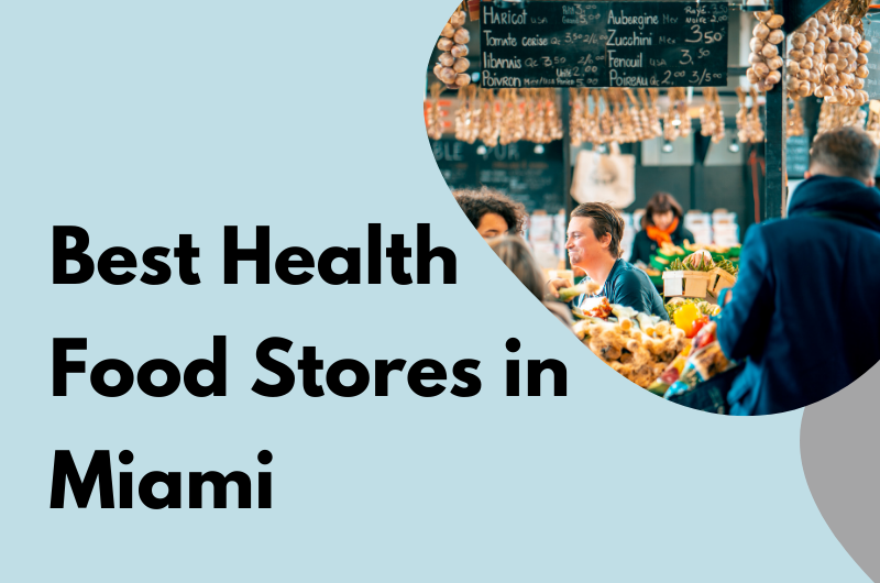 Best Health Food Stores in Miami