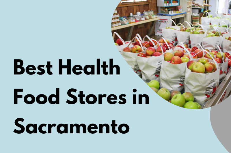 best Health Food Stores in Sacramento
