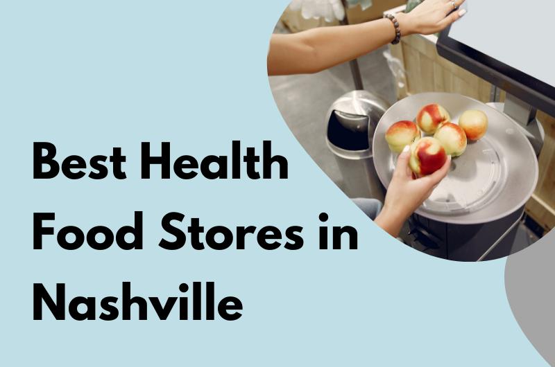 Best Health Food Stores in Nashville