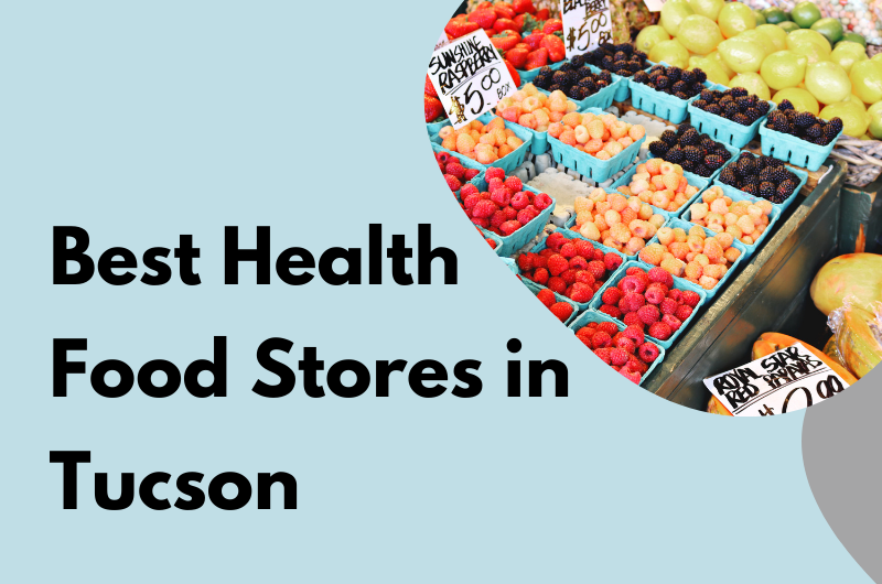 Best Health Food Stores in Tucson